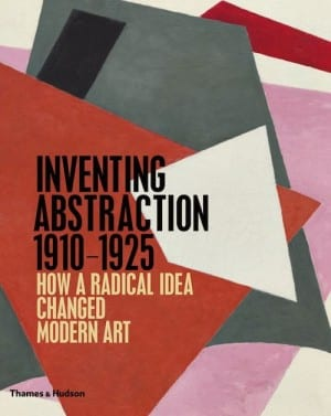 Inventing Abstraction 1910 – 1925