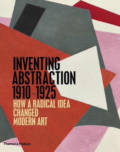 Inventing Abstraction 1910 - 1925